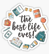 The Best Life Ever! (Design no. 3) Sticker