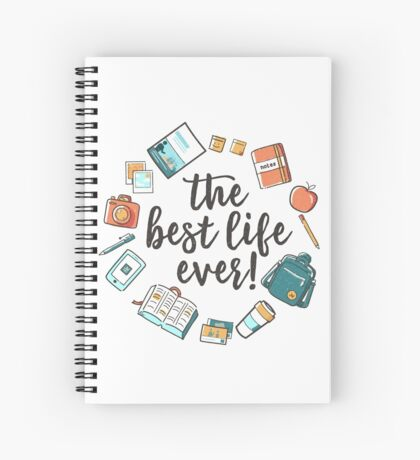 The Best Life Ever! (Design no. 3) Spiral Notebook
