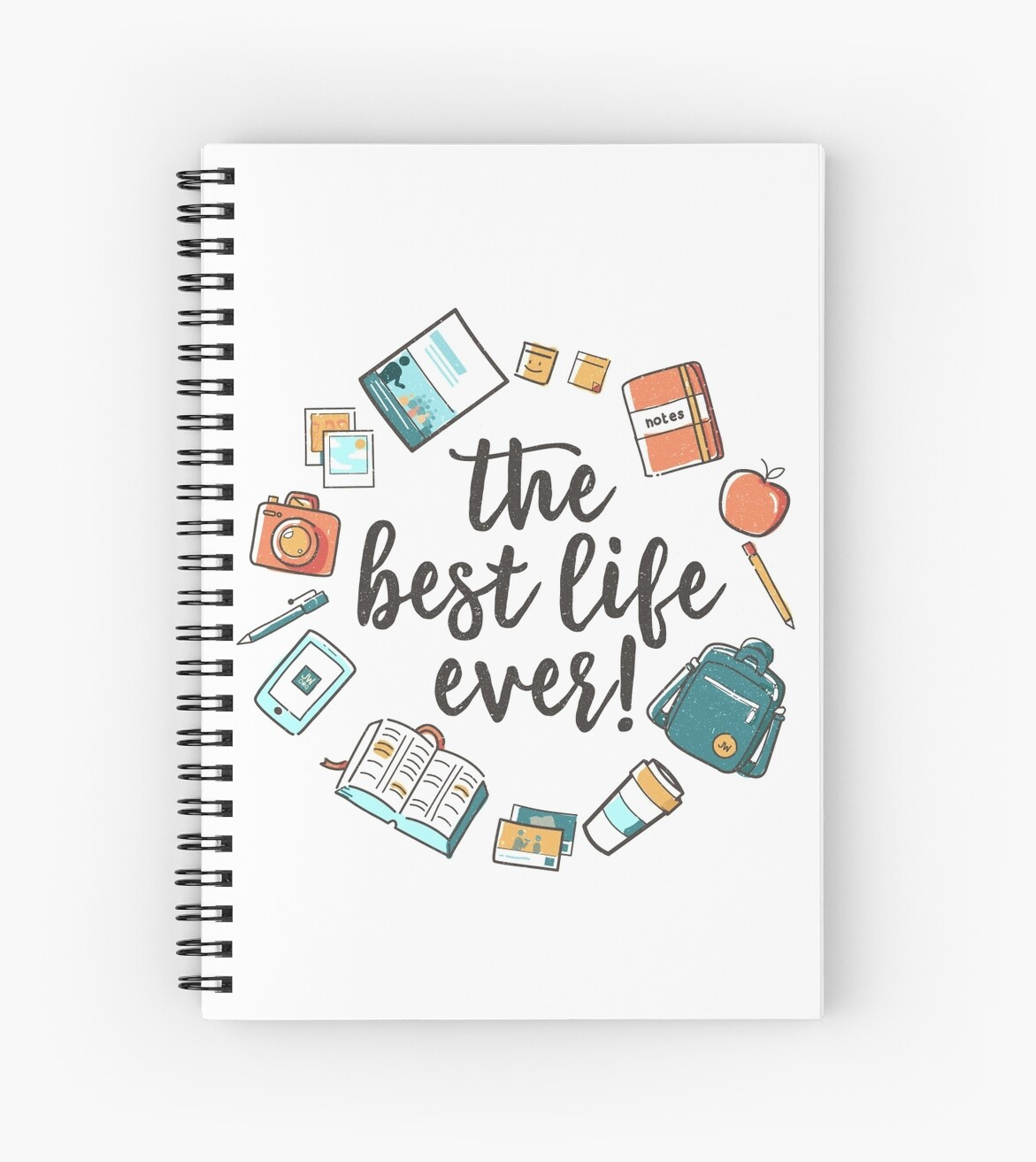 """""""The Best Life Ever! (Design no. 3)"""" Spiral Notebooks by ..."""