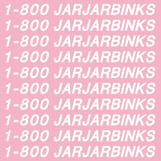1-800 JARJARBINKS by crisalfa