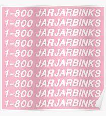 1-800 JARJARBINKS Poster