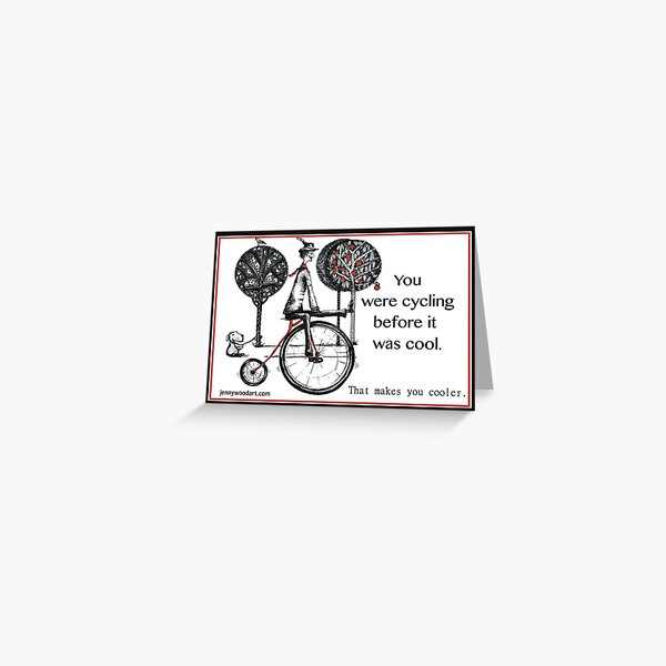 You were cycling before it was cool Greeting Card