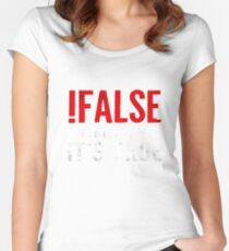 !False It's Funny Because It's True Programmer Quote Geek Women's Fitted Scoop T-Shirt