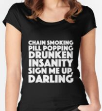 Absolutely Fabulous - Chain Smoking, Pill Popping, Drunken Insanity. Sign Me Up Darling Women's Fitted Scoop T-Shirt