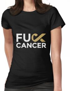 Fuck Cancer - Fight Against Cancer Womens Fitted T-Shirt