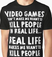 Real Life makes me wanna Graphic T-Shirt