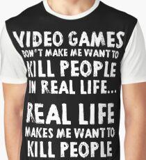 Real Life makes me wanna Graphic T-Shirt