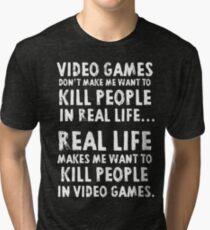 Real Life makes me wanna Tri-blend T-Shirt