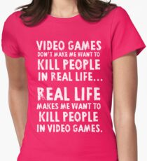 Real Life makes me wanna Womens Fitted T-Shirt
