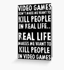 Real Life makes me wanna Greeting Card