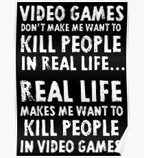 Real Life makes me wanna Poster