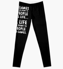 Real Life makes me wanna Leggings