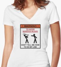 Warning - Don't Tell Me How To Do My Job Women's Fitted V-Neck T-Shirt