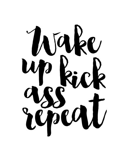 Wake up kick ass repeat bedroom decorbedroom decormotivational posters quote