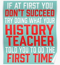 Do It Like History Teacher Told You Poster