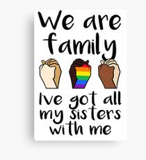 I've Got All My Sisters With Me! Canvas Print