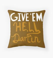 Give'em Hell Darlin Throw Pillow