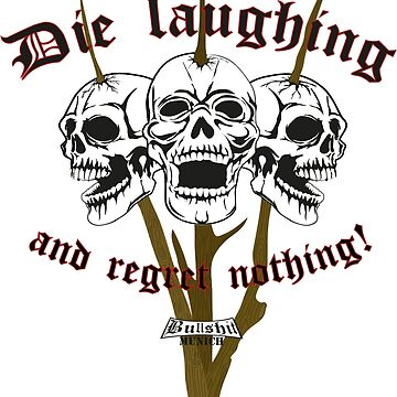 Die laughing and regret nothing von Exilant