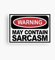 Warning may contain sarcasm Canvas Print