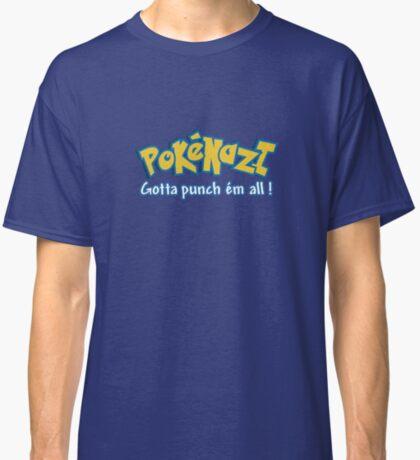 PokéNazi - Gotta punch ém all! Classic T-Shirt