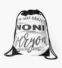 I'm That Crazy Noni T-shirt Drawstring Bag