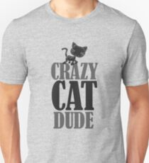 Crazy cat dude Unisex T-Shirt