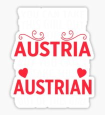 You Can Take This Girl Out Of Austria Austrian Sticker