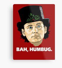 Bah, Humbug. Metal Print