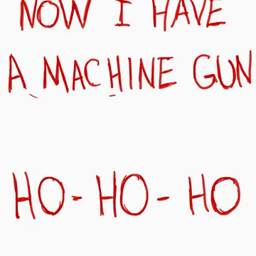 Now I Have A Machine Gun Ho-Ho-Ho by EltMcM