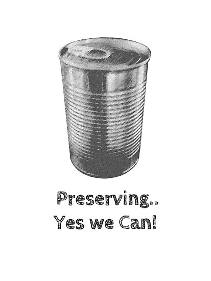 Preserving... Yes we Can! by Rob Price