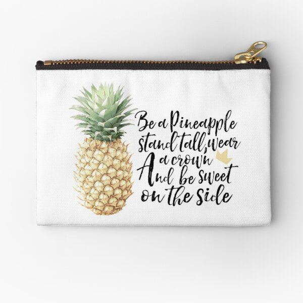 Be a pineapple Zipper Pouch