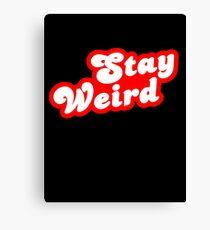 Stay Weird Slogan Canvas Print