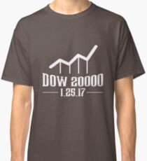 Dow 20000 - January 27, 2017 - Historical Finance - Dow Shirt Classic T-Shirt