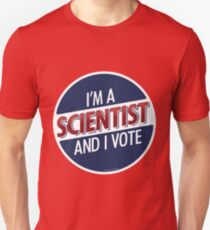 I'm a Scientist and I Vote Unisex T-Shirt
