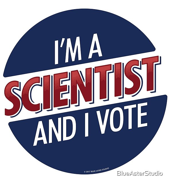 I'm a Scientist and I Vote by BlueAsterStudio