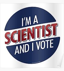 I'm a Scientist and I Vote Poster