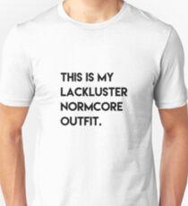 Das ist mein Lackluster Normcore Outfit T-Shirt Unisex T-Shirt