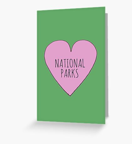 I Love National Parks Greeting Card