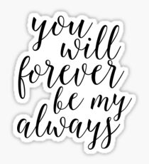 You will forever  Sticker