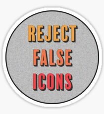 Reject False Icons Sticker