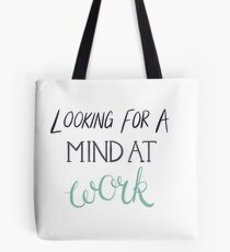 Looking For A Mind At Work - Hamilton Quote Tote Bag