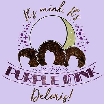It's Purple Mink, Deloris! by adamgamm