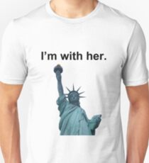I'm With Her - Liberty Unisex T-Shirt