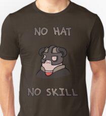 No hat No skill Unisex T-Shirt