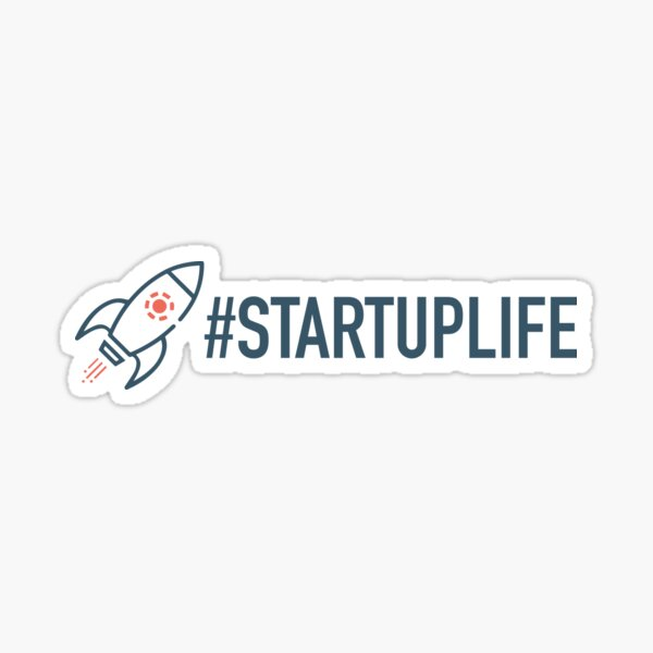 STARTUP LIFE Sticker