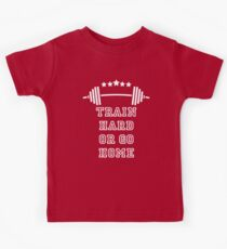 Weight - Train Hard Or Go Home Kids Tee