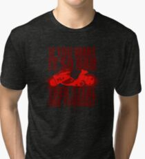 You Want One Tri-blend T-Shirt
