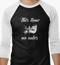 This time no rules T-Shirt