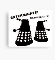 Dalek - Doctor Who - Exterminate! Canvas Print