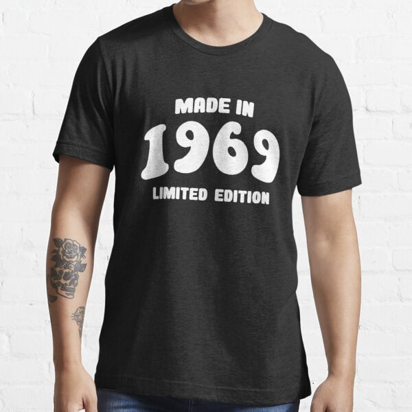 Made in 1969, Limited Edition Essential T-Shirt